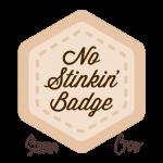 No Stinkin Badge