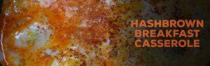 Hashbrown breakfast casserole