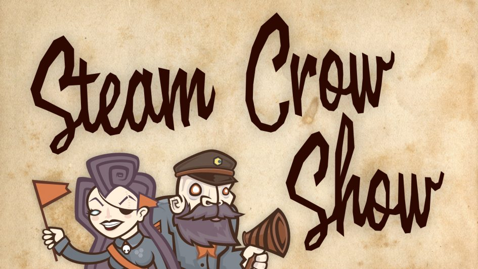 Steam Crow Show